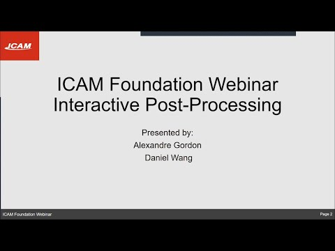 ICAM Foundation Webinar VI: Learn how to develop an interactive post-processor