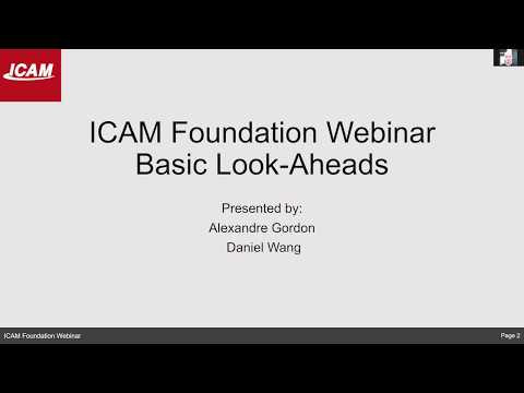 ICAM Foundation Webinar IV: How to use basic Look-Aheads