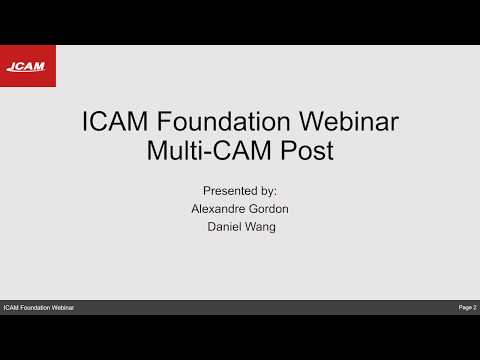 ICAM Foundation Webinar V : How to develop post-processors that support multiple CAM systems