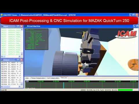 MAZAK QuickTurn 250 Post-Processor & Simulator   ICAM